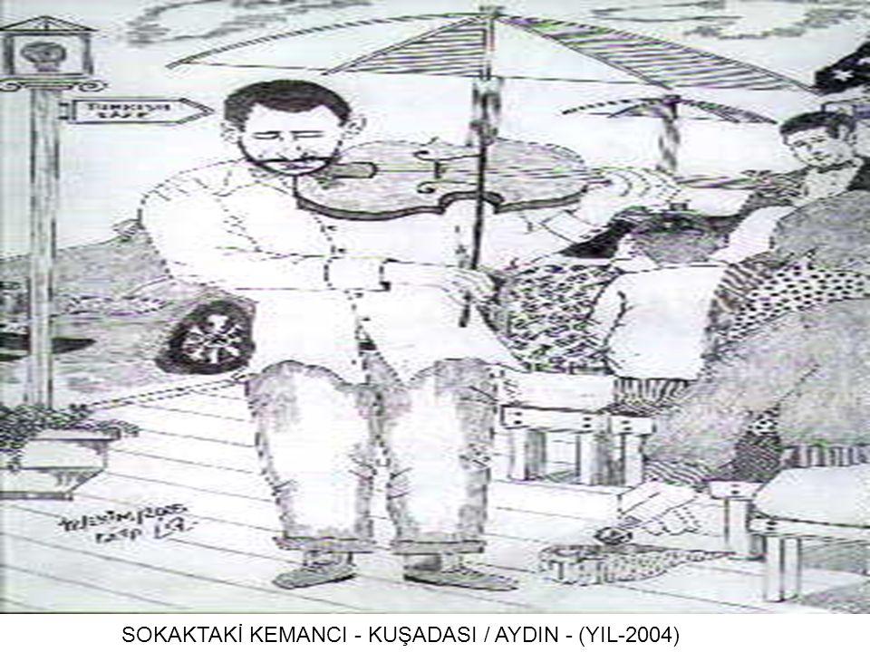 SOKAKTAKİ KEMANCI - KUŞADASI / AYDIN - (YIL-2004)