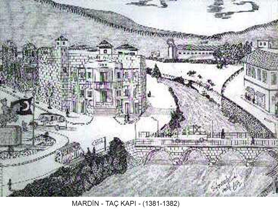 . MARDİN - TAÇ KAPI - (1381-1382)