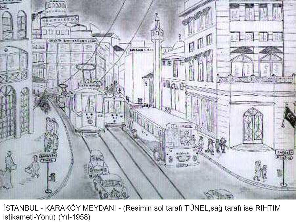 İSTANBUL - KARAKÖY MEYDANI - (Resimin sol tarafı TÜNEL,sağ tarafı ise RIHTIM istikameti-Yönü) (Yıl-1958)