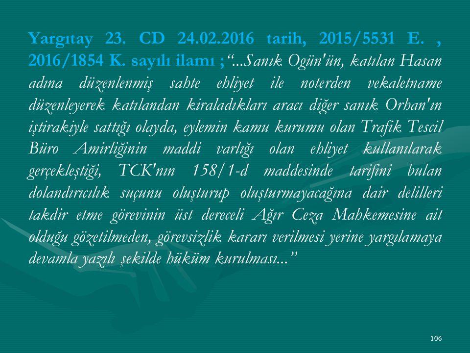 Yargıtay 23. CD 24.02.2016 tarih, 2015/5531 E., 2016/1854 K.