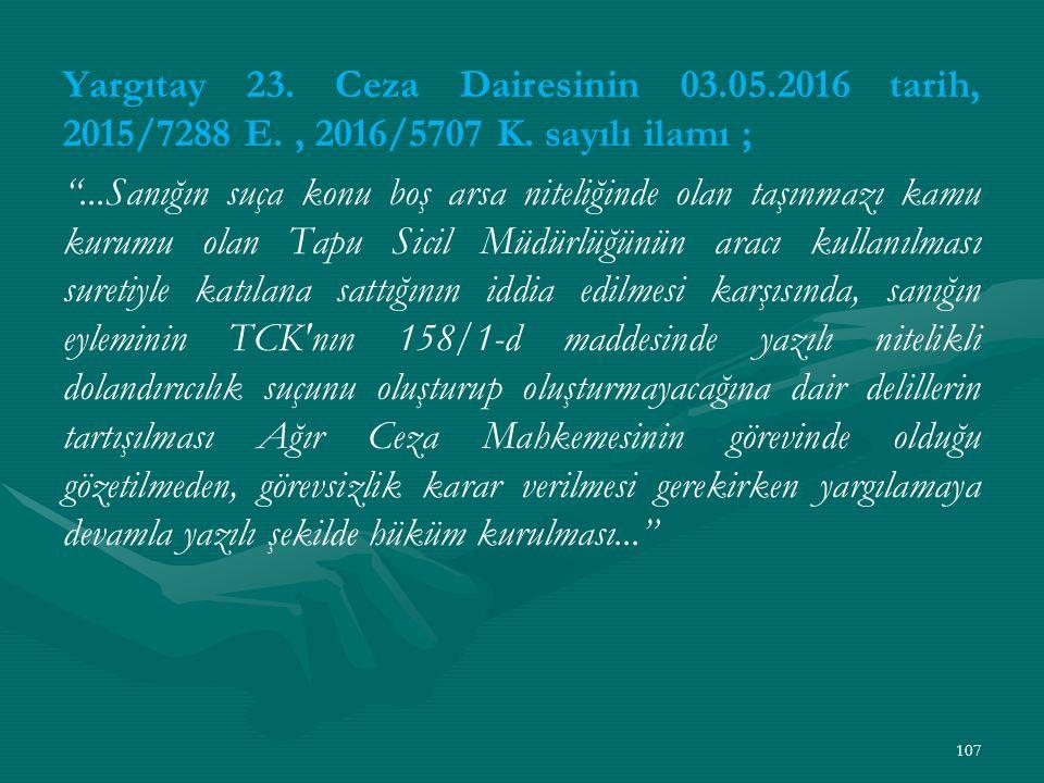 Yargıtay 23. Ceza Dairesinin 03.05.2016 tarih, 2015/7288 E., 2016/5707 K.
