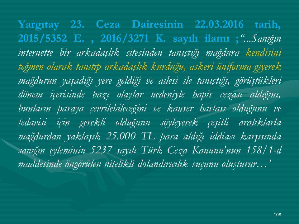 Yargıtay 23. Ceza Dairesinin 22.03.2016 tarih, 2015/5352 E., 2016/3271 K.