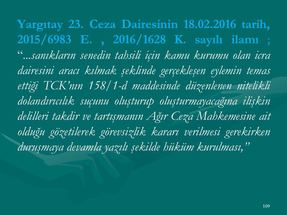 Yargıtay 23. Ceza Dairesinin 18.02.2016 tarih, 2015/6983 E., 2016/1628 K.