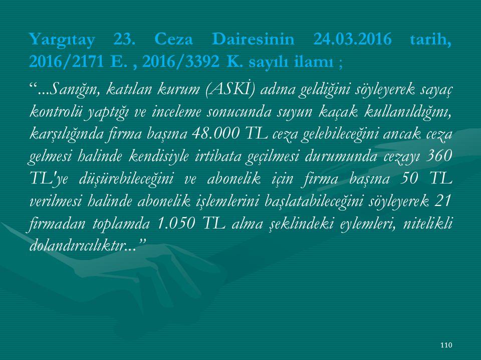 Yargıtay 23. Ceza Dairesinin 24.03.2016 tarih, 2016/2171 E., 2016/3392 K.