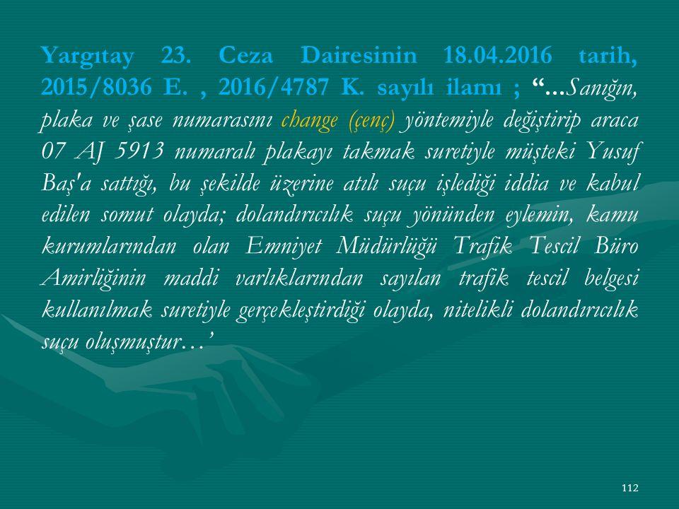 Yargıtay 23. Ceza Dairesinin 18.04.2016 tarih, 2015/8036 E., 2016/4787 K.