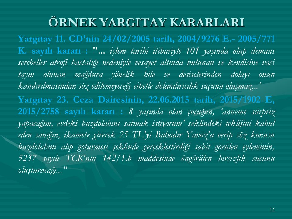 ÖRNEK YARGITAY KARARLARI Yargıtay 11. CD nin 24/02/2005 tarih, 2004/9276 E.- 2005/771 K.