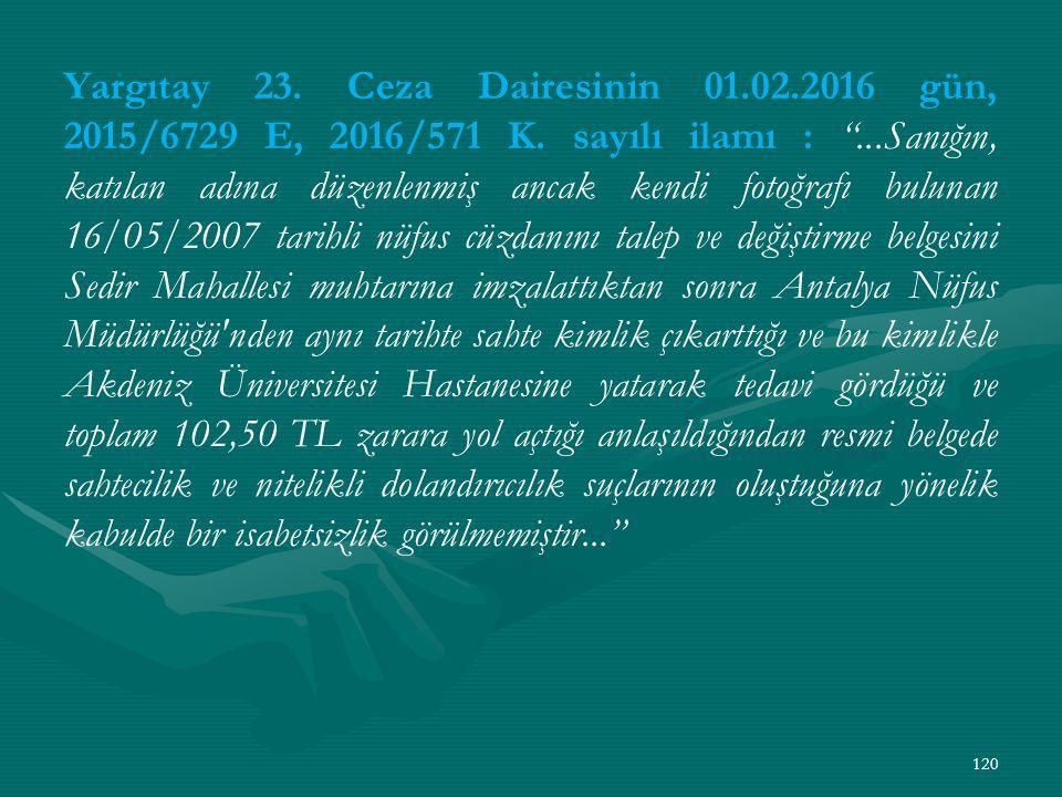 Yargıtay 23. Ceza Dairesinin 01.02.2016 gün, 2015/6729 E, 2016/571 K.