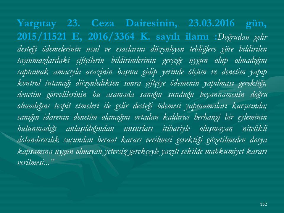 Yargıtay 23. Ceza Dairesinin, 23.03.2016 gün, 2015/11521 E, 2016/3364 K.