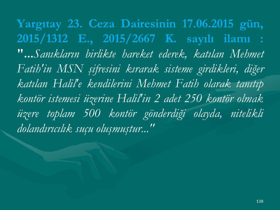 Yargıtay 23. Ceza Dairesinin 17.06.2015 gün, 2015/1312 E., 2015/2667 K.