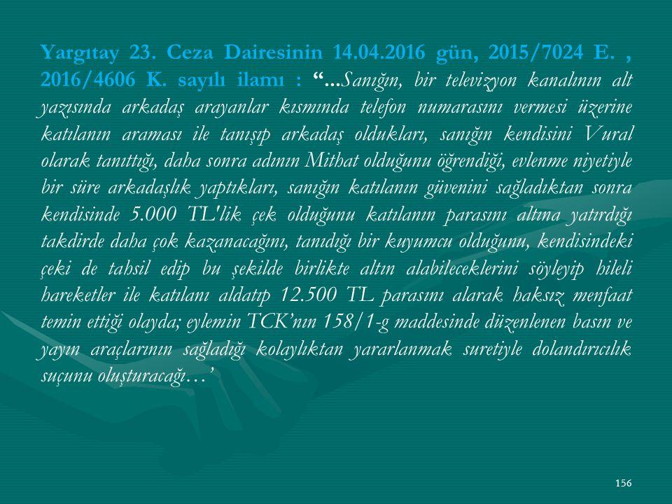 Yargıtay 23. Ceza Dairesinin 14.04.2016 gün, 2015/7024 E., 2016/4606 K.