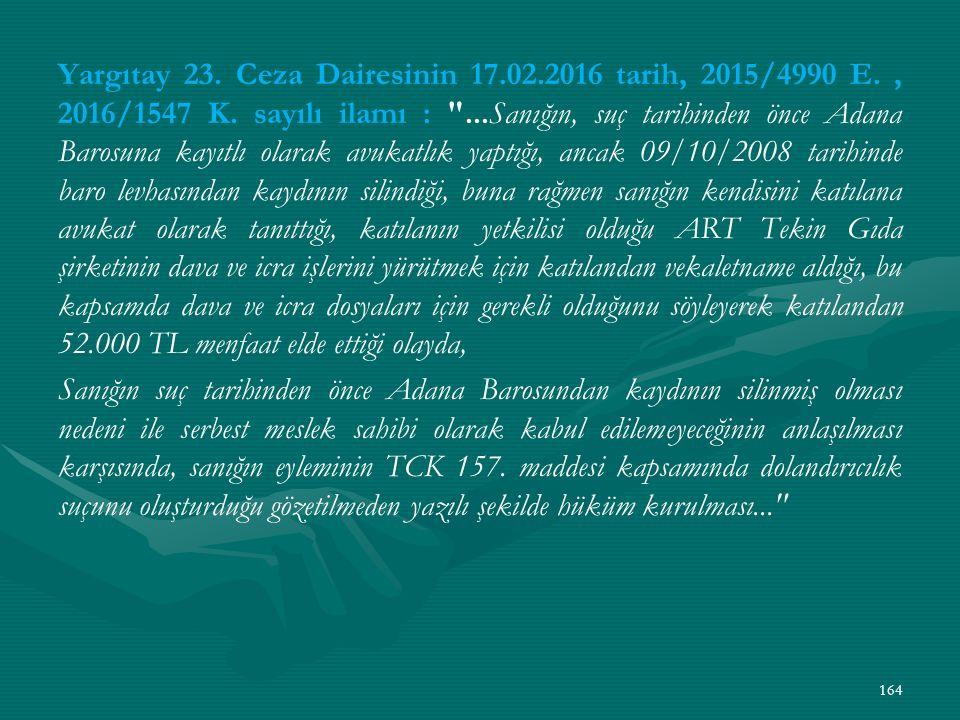 Yargıtay 23. Ceza Dairesinin 17.02.2016 tarih, 2015/4990 E., 2016/1547 K.