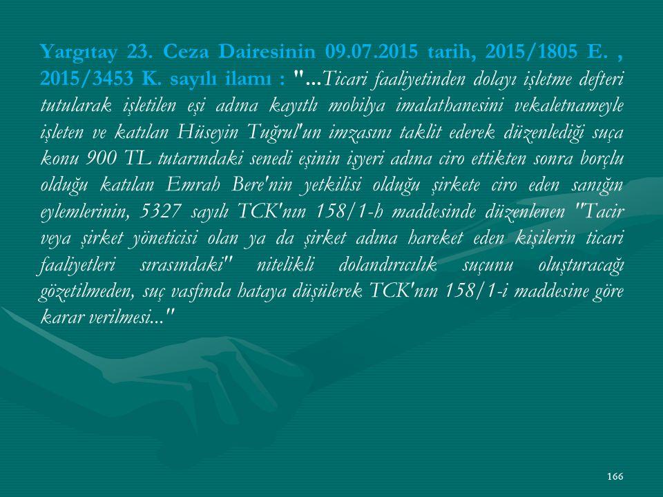 Yargıtay 23. Ceza Dairesinin 09.07.2015 tarih, 2015/1805 E., 2015/3453 K.