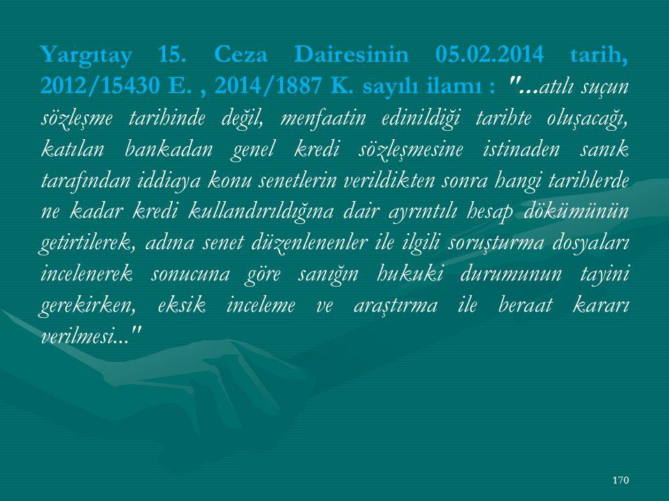 Yargıtay 15. Ceza Dairesinin 05.02.2014 tarih, 2012/15430 E., 2014/1887 K.