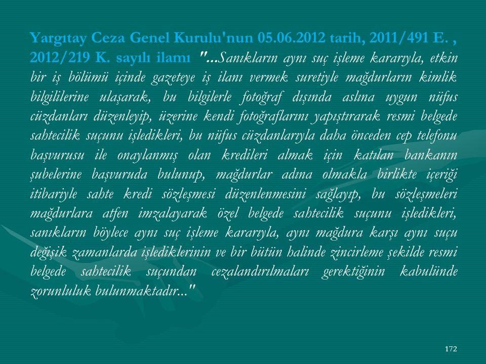 Yargıtay Ceza Genel Kurulu nun 05.06.2012 tarih, 2011/491 E., 2012/219 K.