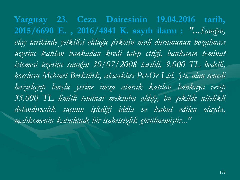Yargıtay 23. Ceza Dairesinin 19.04.2016 tarih, 2015/6690 E., 2016/4841 K.