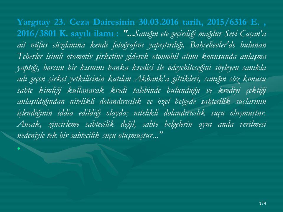 Yargıtay 23. Ceza Dairesinin 30.03.2016 tarih, 2015/6316 E., 2016/3801 K.
