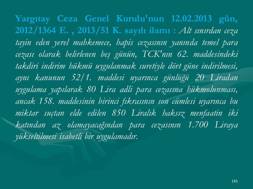 Yargıtay Ceza Genel Kurulu nun 12.02.2013 gün, 2012/1364 E., 2013/51 K.
