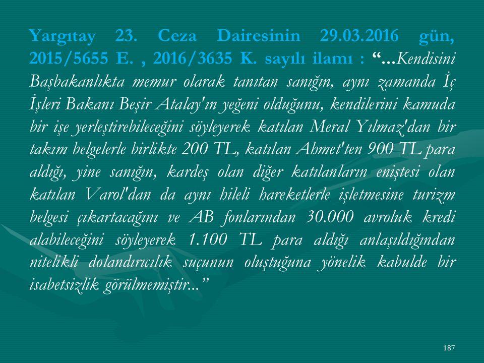 Yargıtay 23. Ceza Dairesinin 29.03.2016 gün, 2015/5655 E., 2016/3635 K.