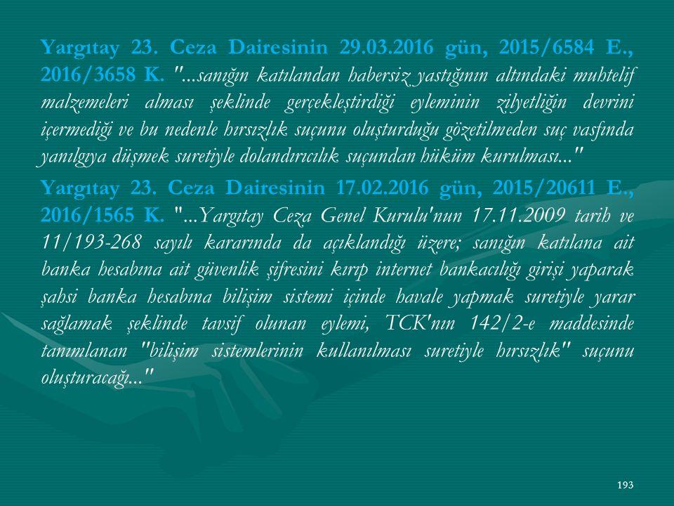 Yargıtay 23. Ceza Dairesinin 29.03.2016 gün, 2015/6584 E., 2016/3658 K.