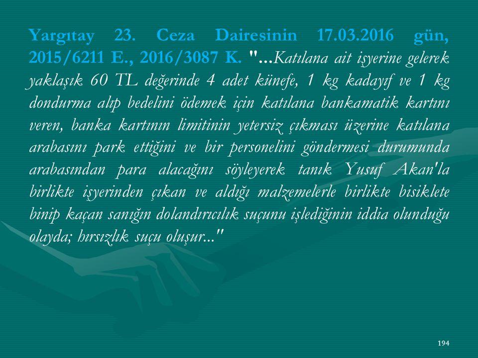 Yargıtay 23. Ceza Dairesinin 17.03.2016 gün, 2015/6211 E., 2016/3087 K.