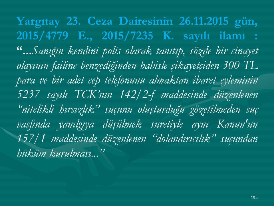 Yargıtay 23. Ceza Dairesinin 26.11.2015 gün, 2015/4779 E., 2015/7235 K.