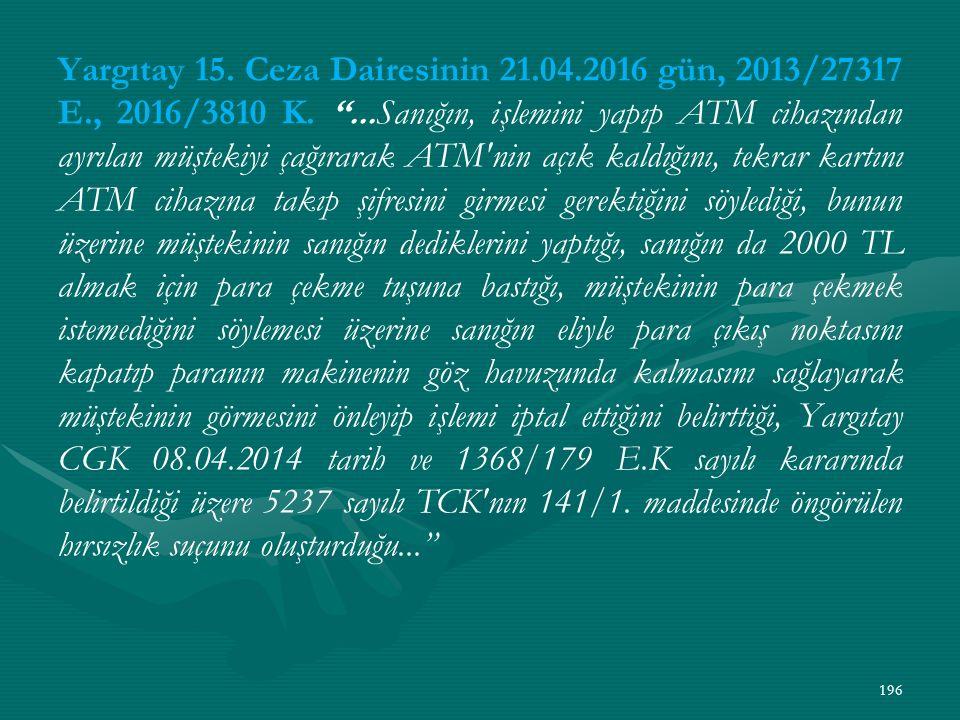 Yargıtay 15. Ceza Dairesinin 21.04.2016 gün, 2013/27317 E., 2016/3810 K.