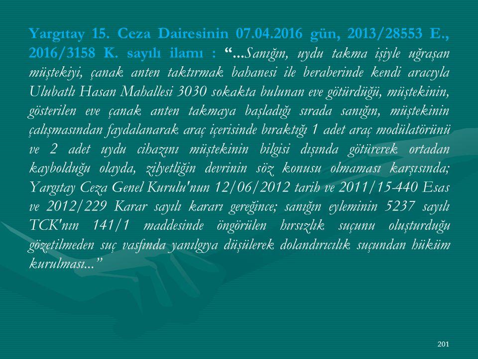 Yargıtay 15. Ceza Dairesinin 07.04.2016 gün, 2013/28553 E., 2016/3158 K.