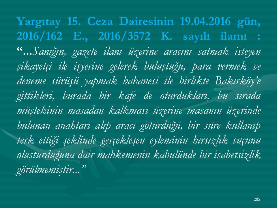 Yargıtay 15. Ceza Dairesinin 19.04.2016 gün, 2016/162 E., 2016/3572 K.