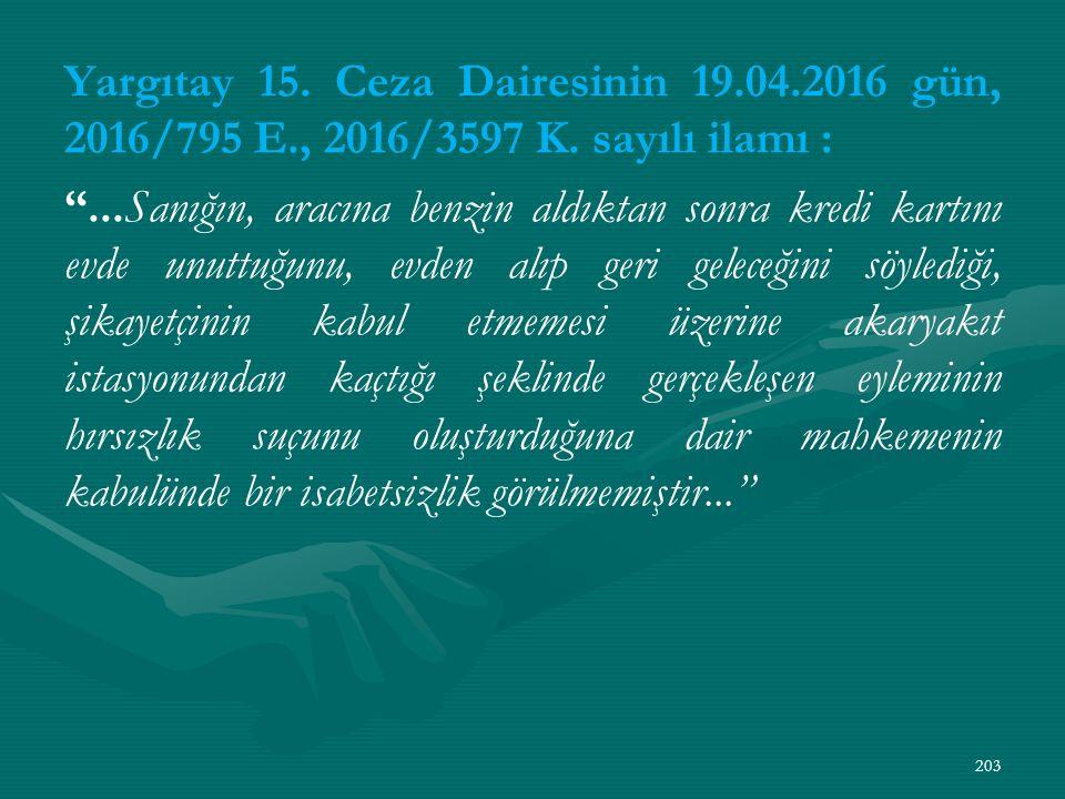 Yargıtay 15. Ceza Dairesinin 19.04.2016 gün, 2016/795 E., 2016/3597 K.