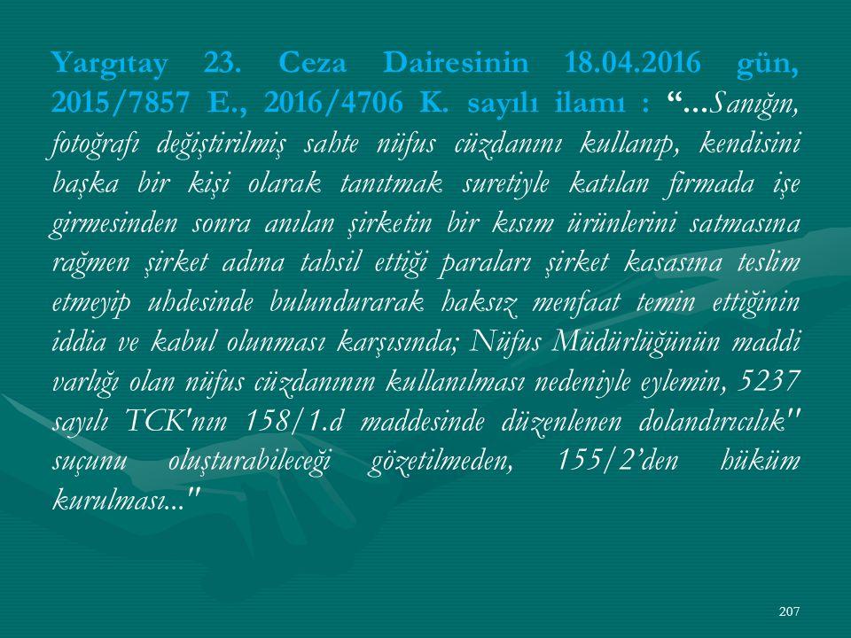 Yargıtay 23. Ceza Dairesinin 18.04.2016 gün, 2015/7857 E., 2016/4706 K.