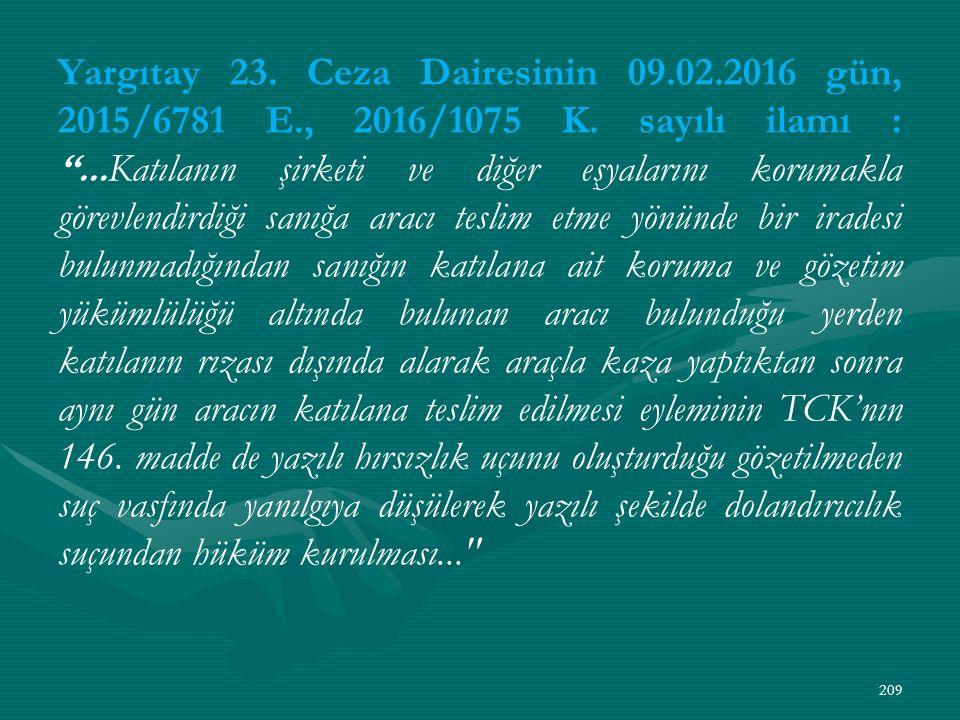 Yargıtay 23. Ceza Dairesinin 09.02.2016 gün, 2015/6781 E., 2016/1075 K.