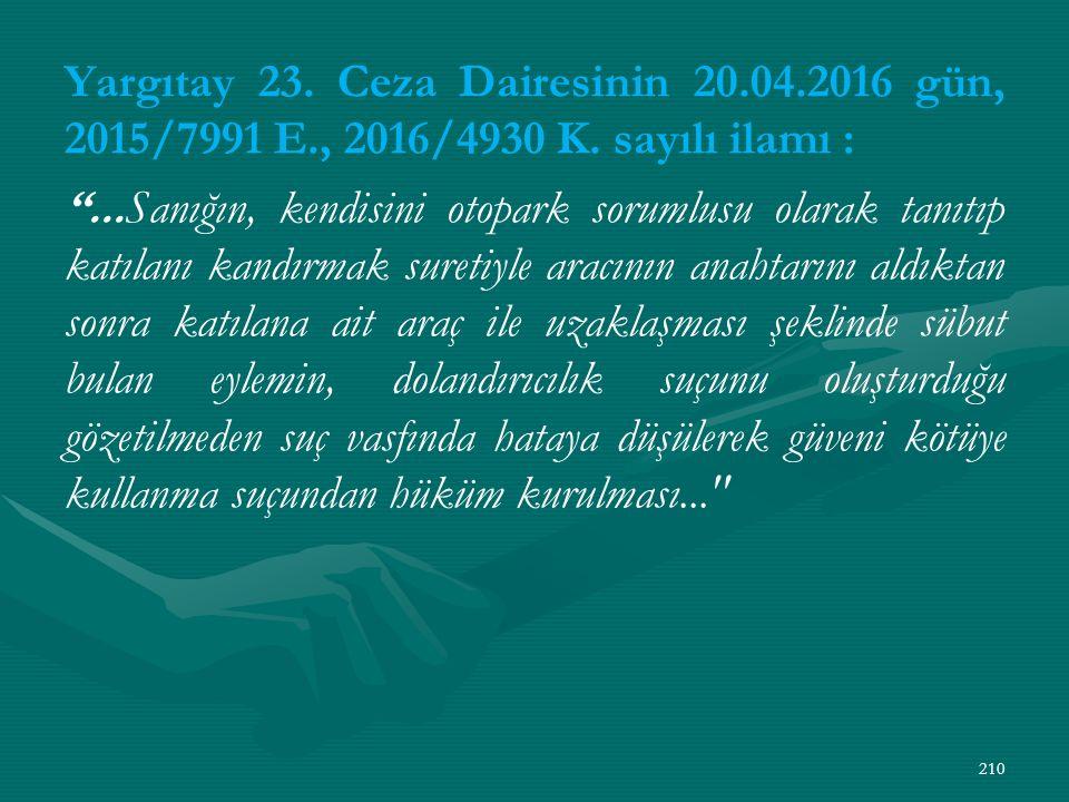 Yargıtay 23. Ceza Dairesinin 20.04.2016 gün, 2015/7991 E., 2016/4930 K.