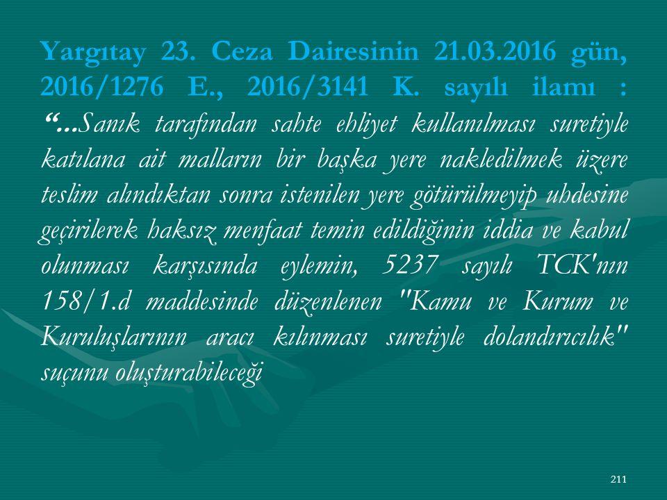 Yargıtay 23. Ceza Dairesinin 21.03.2016 gün, 2016/1276 E., 2016/3141 K.