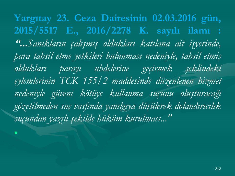 Yargıtay 23. Ceza Dairesinin 02.03.2016 gün, 2015/5517 E., 2016/2278 K.