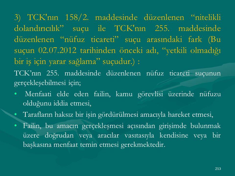3) TCK nın 158/2. maddesinde düzenlenen nitelikli dolandırıcılık suçu ile TCK nın 255.