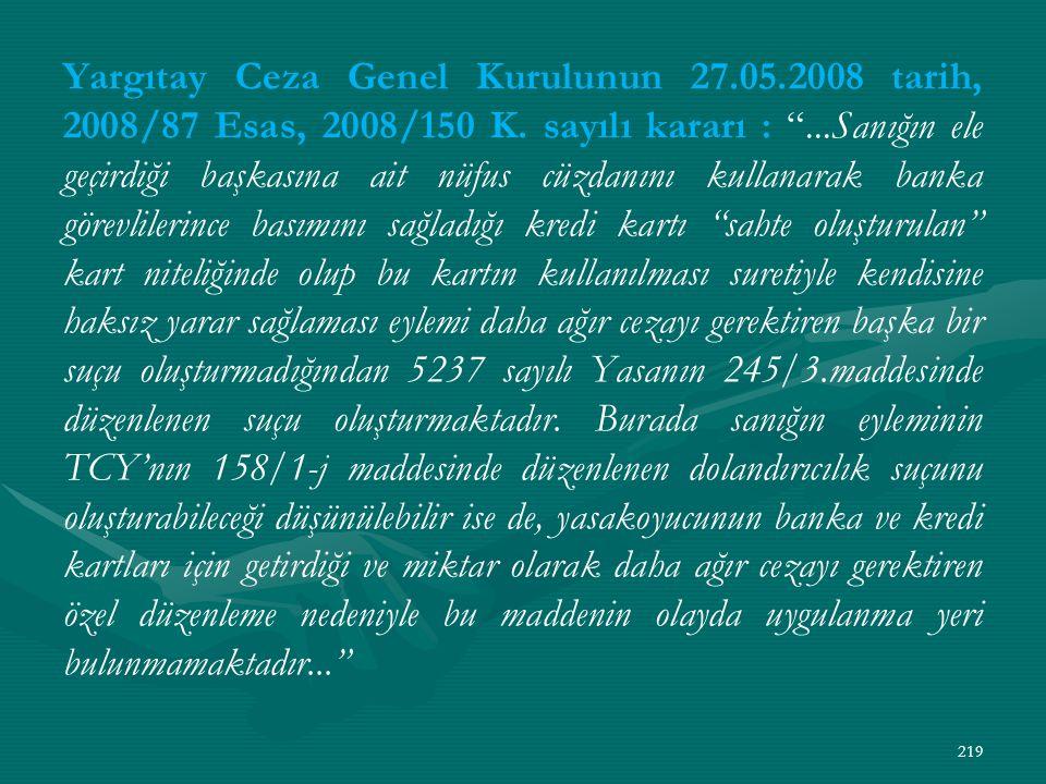 Yargıtay Ceza Genel Kurulunun 27.05.2008 tarih, 2008/87 Esas, 2008/150 K.