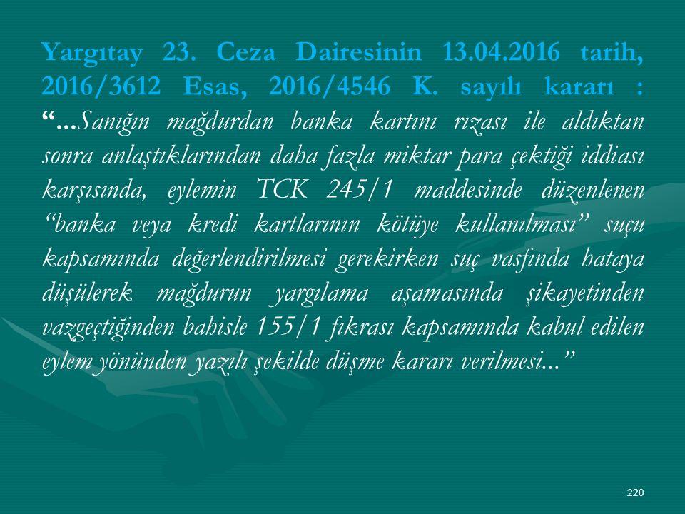 Yargıtay 23. Ceza Dairesinin 13.04.2016 tarih, 2016/3612 Esas, 2016/4546 K.
