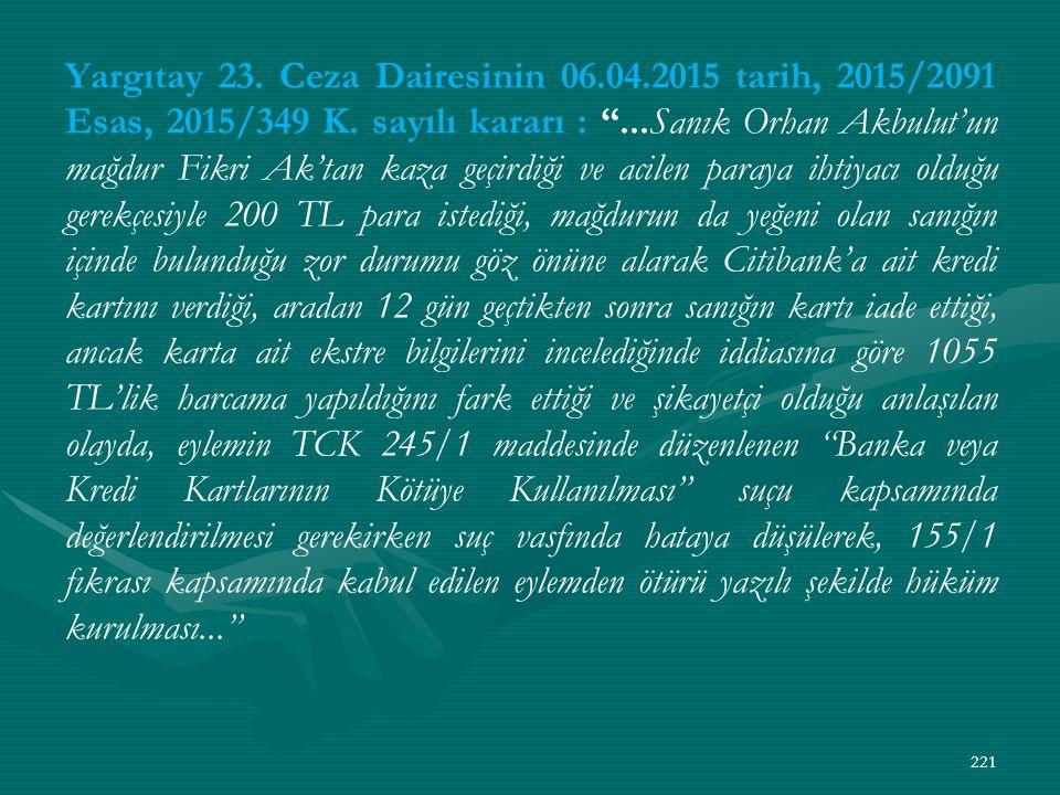 Yargıtay 23. Ceza Dairesinin 06.04.2015 tarih, 2015/2091 Esas, 2015/349 K.