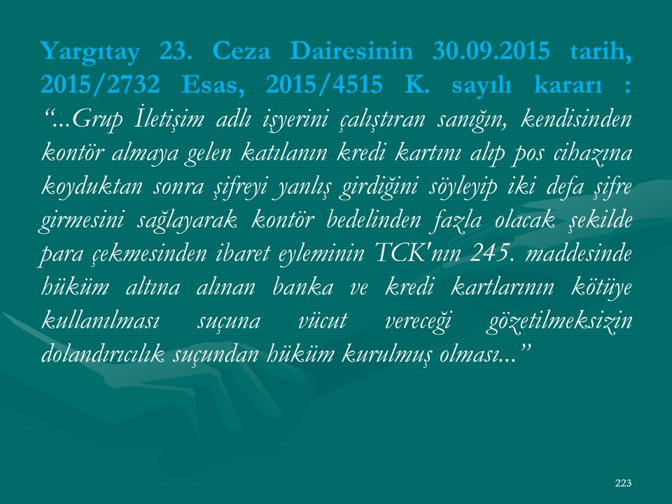 Yargıtay 23. Ceza Dairesinin 30.09.2015 tarih, 2015/2732 Esas, 2015/4515 K.