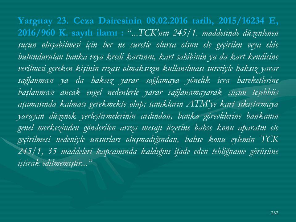 Yargıtay 23. Ceza Dairesinin 08.02.2016 tarih, 2015/16234 E, 2016/960 K.