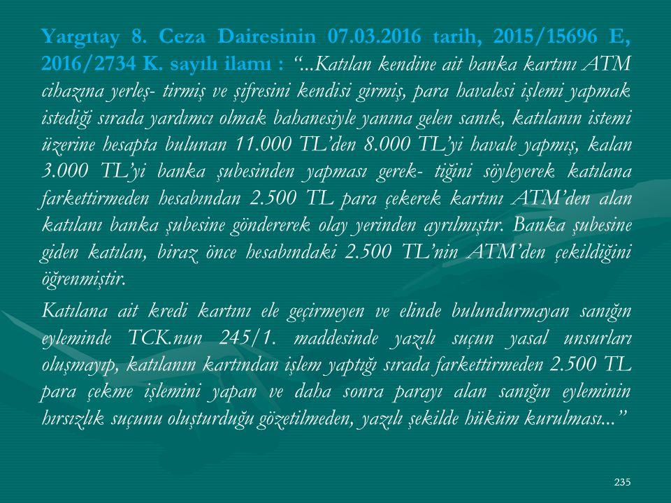 Yargıtay 8. Ceza Dairesinin 07.03.2016 tarih, 2015/15696 E, 2016/2734 K.