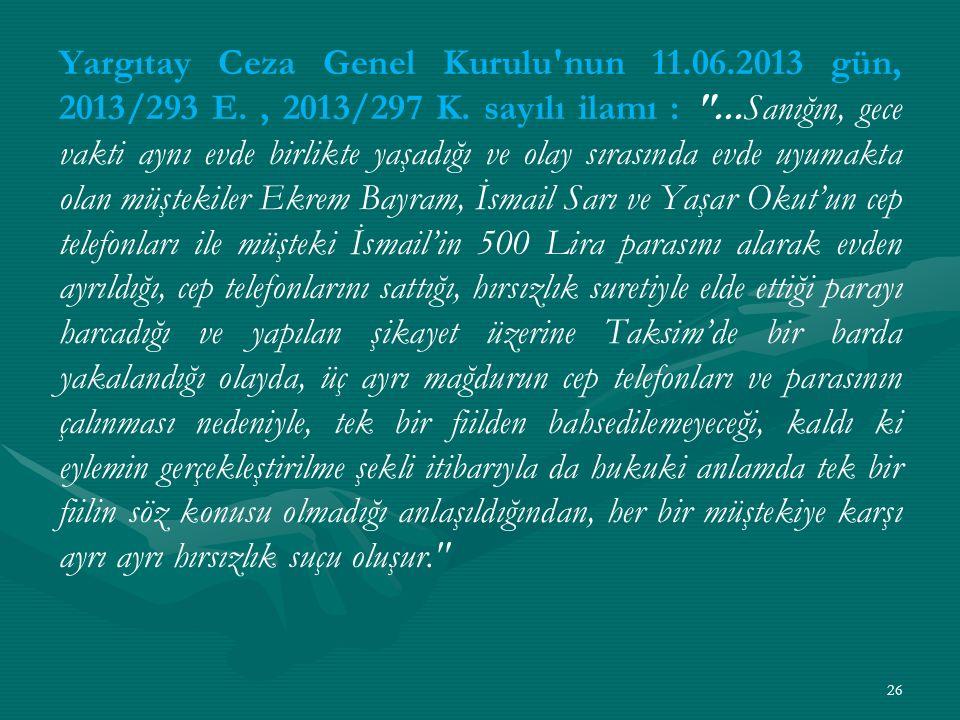 Yargıtay Ceza Genel Kurulu nun 11.06.2013 gün, 2013/293 E., 2013/297 K.
