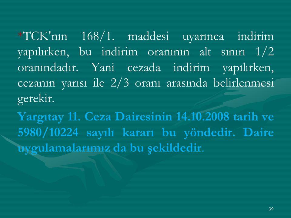 *TCK nın 168/1.