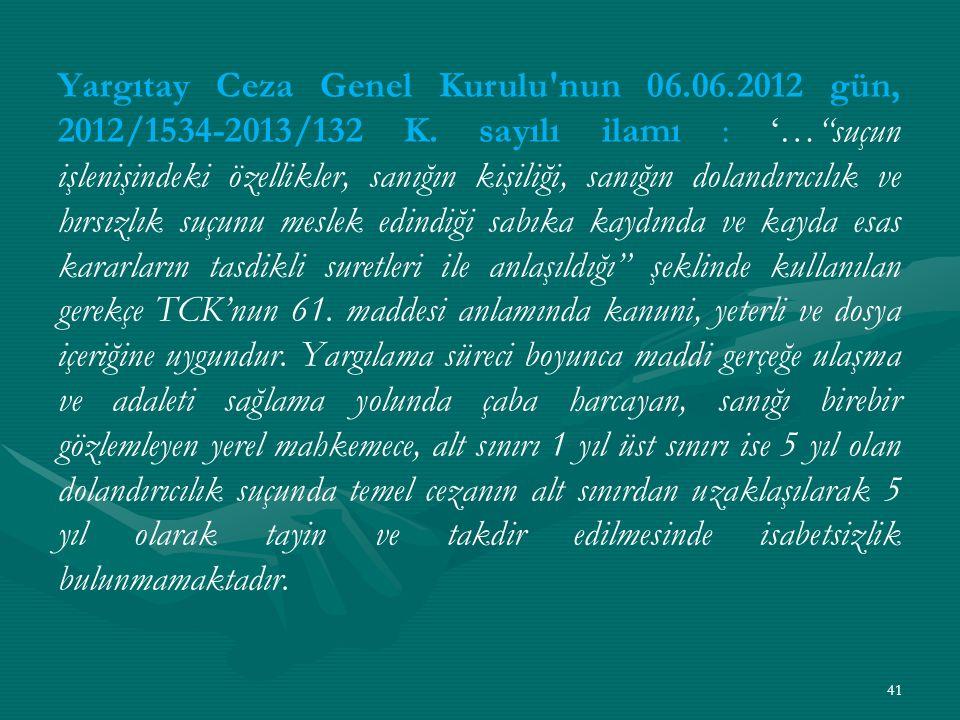 Yargıtay Ceza Genel Kurulu nun 06.06.2012 gün, 2012/1534-2013/132 K.