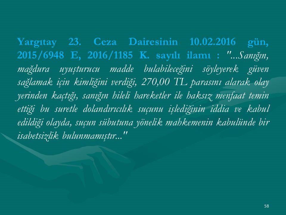 Yargıtay 23. Ceza Dairesinin 10.02.2016 gün, 2015/6948 E, 2016/1185 K.