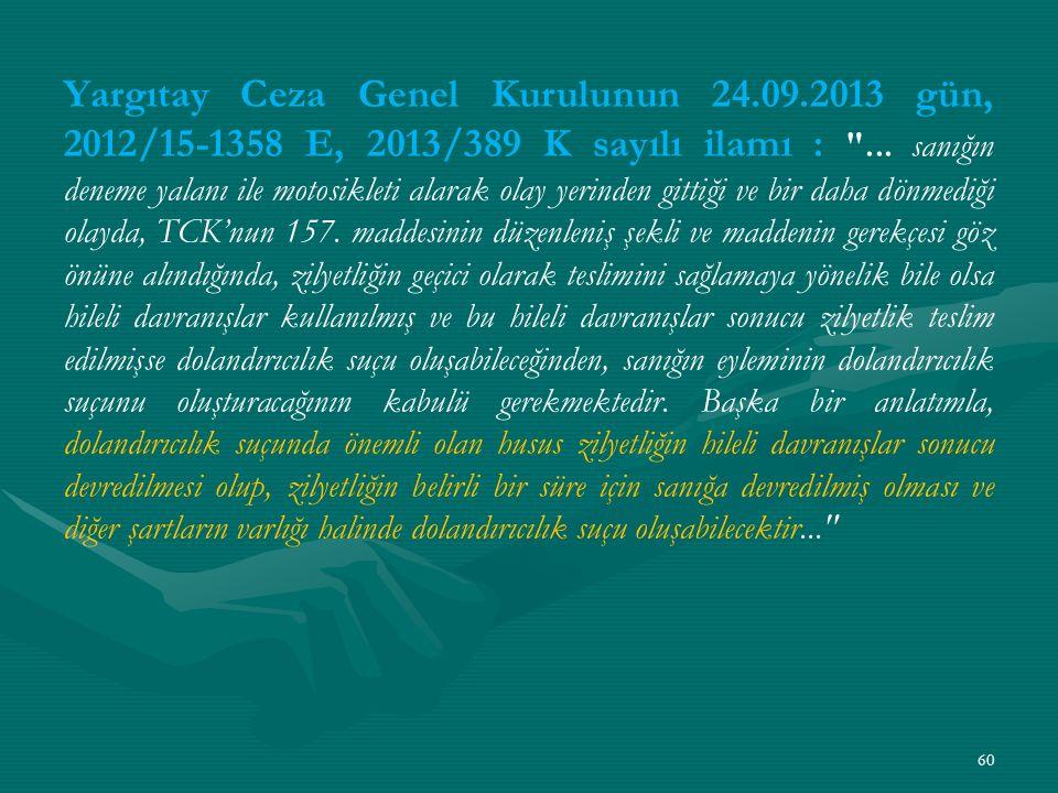 Yargıtay Ceza Genel Kurulunun 24.09.2013 gün, 2012/15-1358 E, 2013/389 K sayılı ilamı : ...