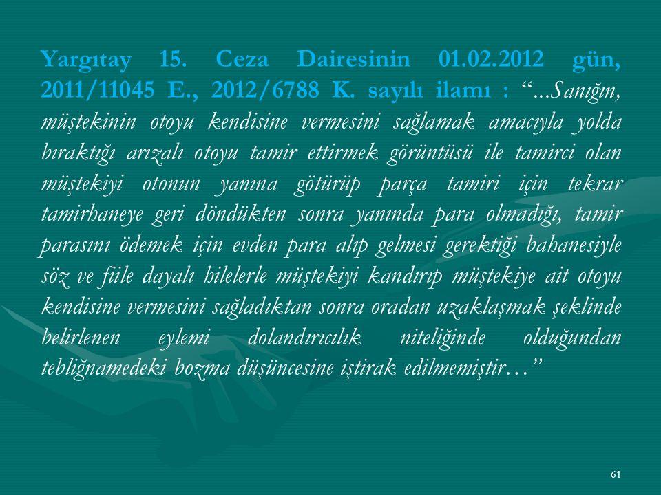 Yargıtay 15. Ceza Dairesinin 01.02.2012 gün, 2011/11045 E., 2012/6788 K.