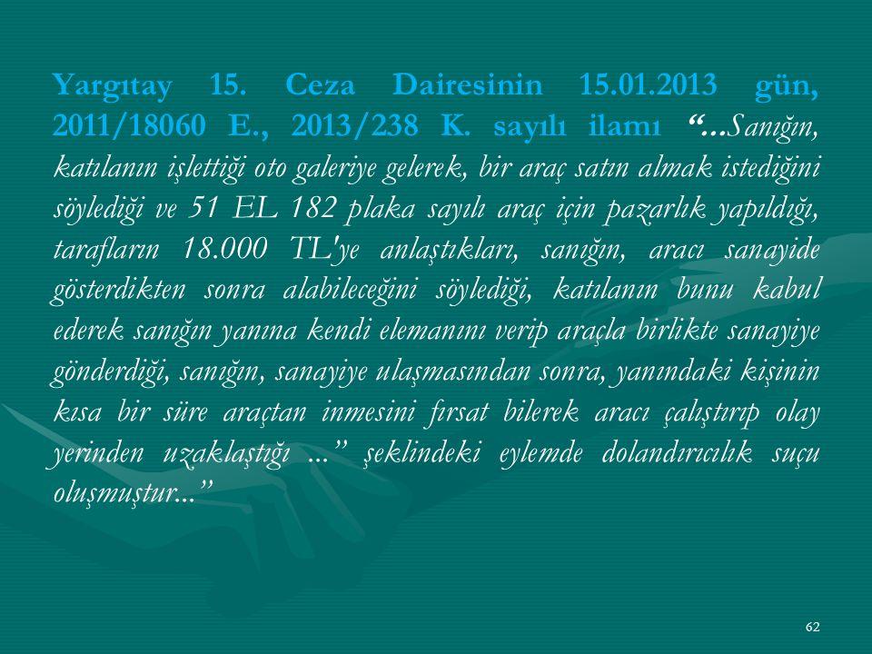 Yargıtay 15. Ceza Dairesinin 15.01.2013 gün, 2011/18060 E., 2013/238 K.