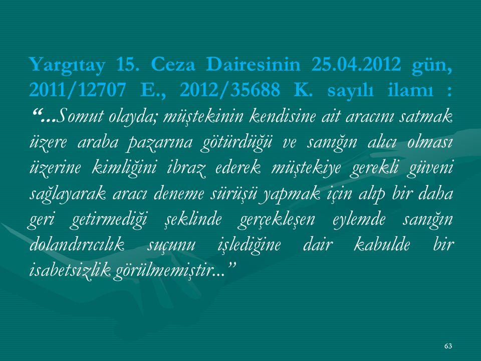 Yargıtay 15. Ceza Dairesinin 25.04.2012 gün, 2011/12707 E., 2012/35688 K.