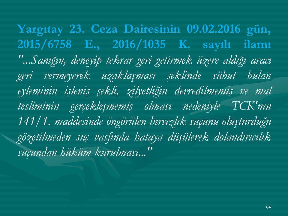 Yargıtay 23. Ceza Dairesinin 09.02.2016 gün, 2015/6758 E., 2016/1035 K.